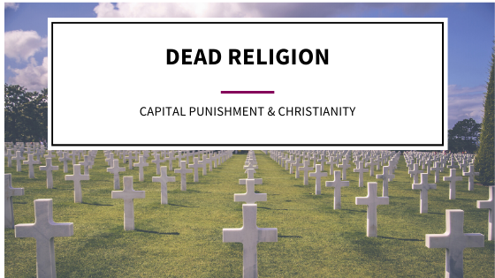 Capital Punishment & Christianity